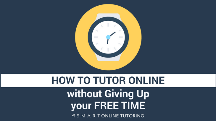 How to tutor online without giving up your free time