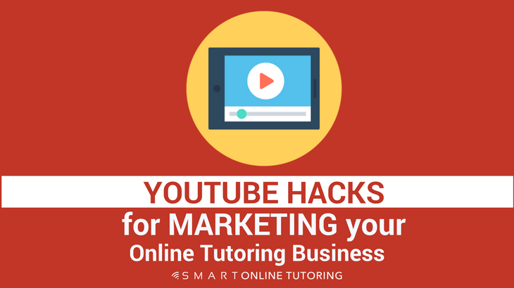 Youtube hacks for marketing your online tutoring business