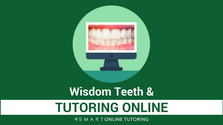 Wisdom teeth and tutoring online