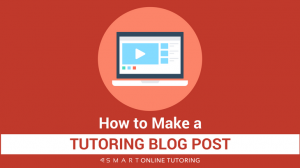 How to make a tutoring blog post