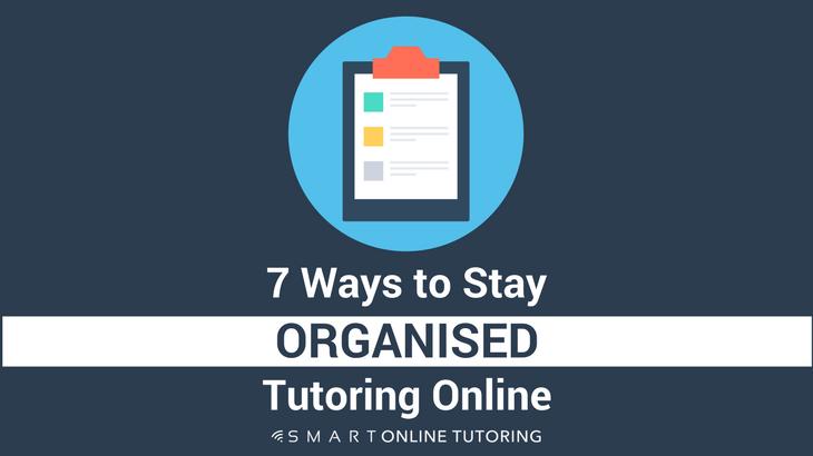 7 ways to stay organised tutoring online