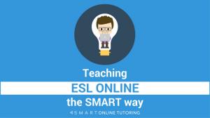 Teaching ESL online the smart way