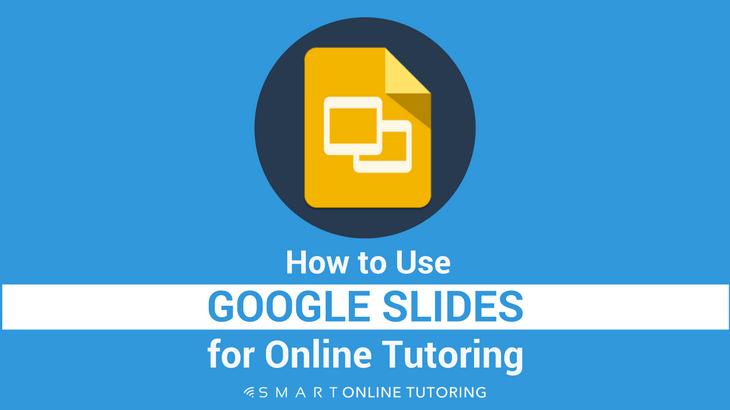 How to use Google Slides for online tutoring
